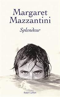 Splendeur par Margaret Mazzantini