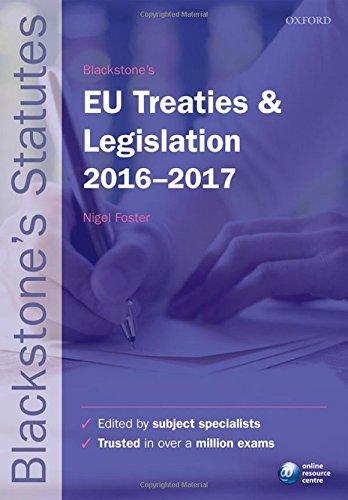 Blackstone's EU Treaties & Legislation 2016-2017 (Blackstone's Statute Series)
