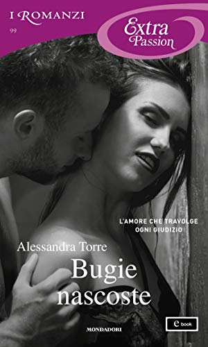 Bugie nascoste (I Romanzi Extra Passion) di [Torre, Alessandra]