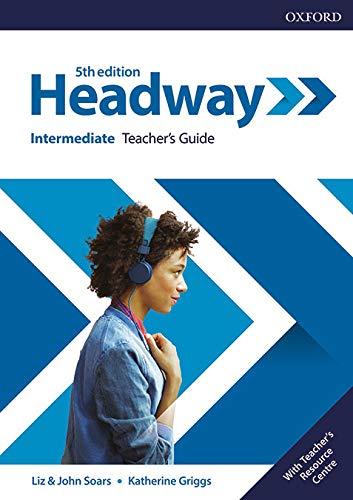 New Headway 5th Edition Intermediate. Teacher's Book & Teacher's Resource Pack (Headway Fifth Edition)