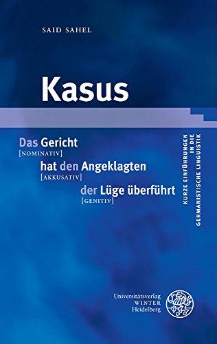 Kasus (Kurze Einführungen in die germanistische Linguistik - KEGLI, Band 21)