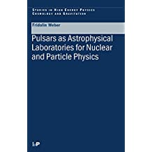 Pulsars as Astrophysical Laboratories for Nuclear and Particle Physics (Series in High Energy Physics, Cosmology and Gravitation)
