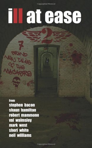 Ill At Ease 2: 7 New Tales of the Macabre: Volume 2 by Neil Williams (2013-11-16)