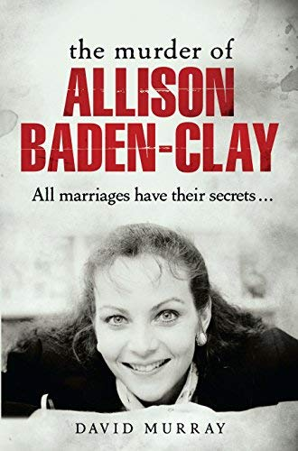 The Murder of Allison Baden-Clay by David Murray (2015-03-01)