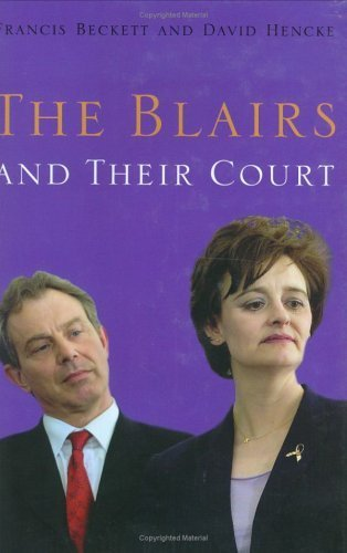 The Blairs And Their Court by Beckett, Francis, Hencke, David (2004) Hardcover