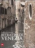 Ritratto di Venezia. Ediz. italiana, inglese e francese (Musei e luoghi artistici)