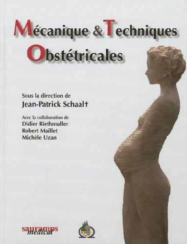 Mécanique et techniques obstétricales par Jean-Patrick Schaal