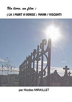 ( La ) Mort à Venise : Visconti, Mann: Un livre, un film Descargar PDF