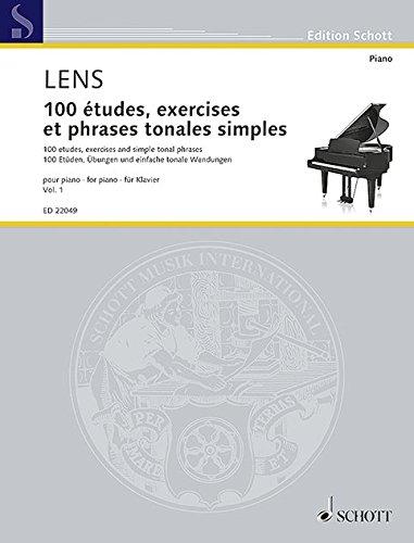 100 études, exercices et phrases tonales simples: pour piano. Vol. 1. Klavier. (Edition Schott)