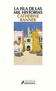 La isla de las mil historias par CATHERINE BANNER