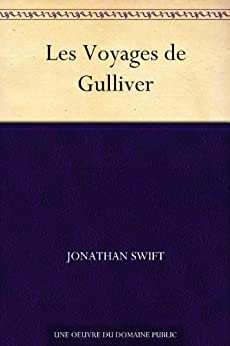 Les Voyages de Gulliver (French Edition) by [Swift, Jonathan]