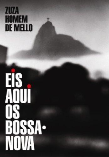 Eis Aqui Os Bossa-nova (Em Portuguese do Brasil)