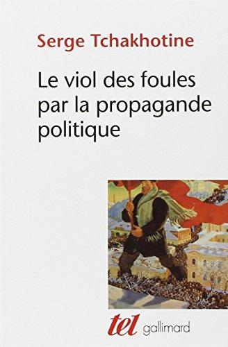 Le Viol des foules par la propagande politique par Serge Tchakhotine