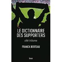 Le dictionnaire des supporters : côté tribunes (Essais - Documents)