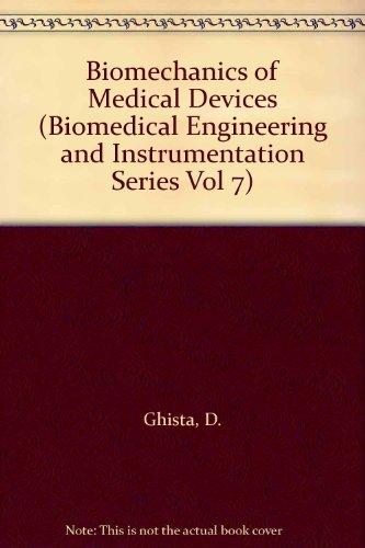 BioMechanics of Medical Devices: 7 (Biomedical Engineering & Instrumentation Series)