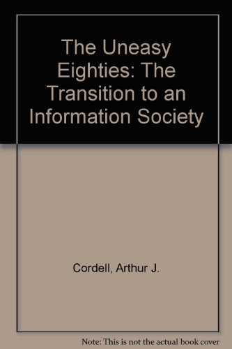 the-uneasy-eighties-the-transition-to-an-information-society