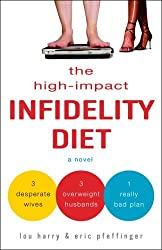 The High-Impact Infidelity Diet by Lou Harry (2005-11-22)
