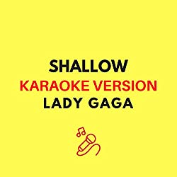 Shallow (Lady Gaga & Bradly Cooper - Karaoke Version)