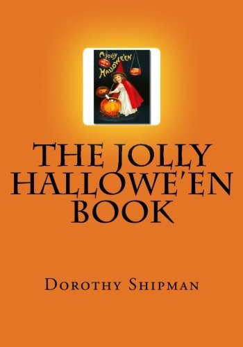 The Jolly Hallowe'en Book by Dorothy M. Shipman (2013-08-24)