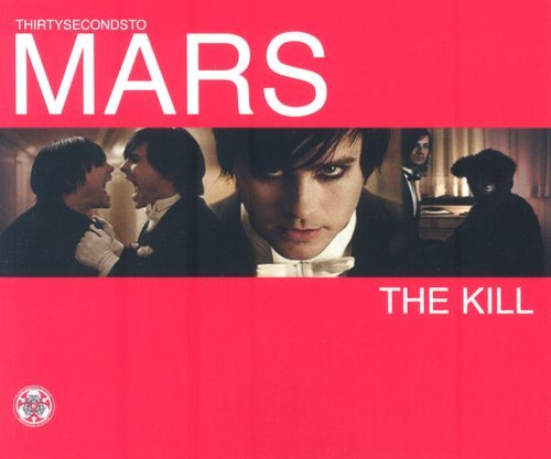 The Kill By Thirty Seconds To Mars (2007-04-30)