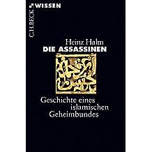 Die Assassinen: Geschichte eines islamischen Geheimbundes