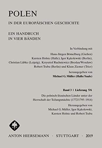 Polen in der europäischen Geschichte: Band 3 Lieferung 5/6