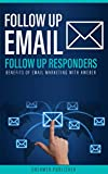 Book cover image for Follow Up Email: Follow up responders - Benefits of email marketing with Aweber