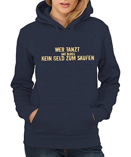 (clothinx - Wer Tanzt Hat Nur Kein Geld Zum Saufen! - Girls Kapuzenpullover Navy, Größe XXL)