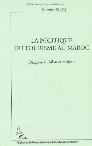 La politique du tourisme au Maroc : Diagnostic, bilan et critique