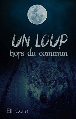 Un loup hors du commun (tome t. 1)