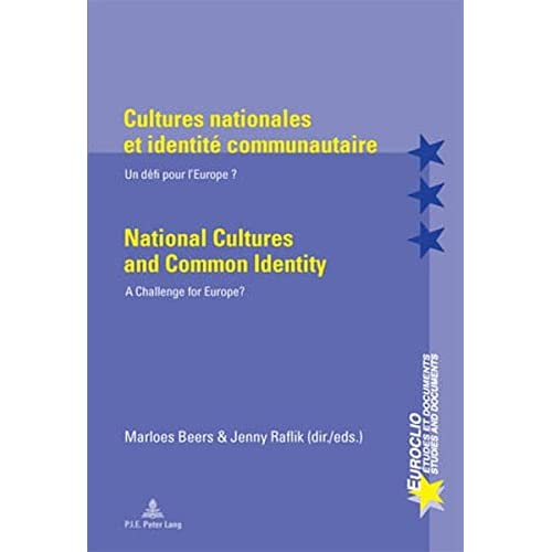 Cultures Nationales Et Identite Communautaire / National Cultures and Common Identity: Un Defi Pour L'Europe? / A Challenge for Europe?