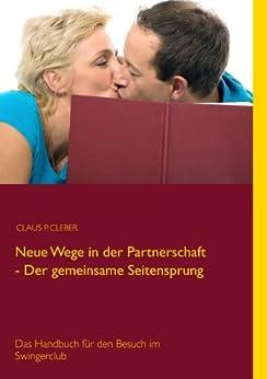 neue-wege-in-der-partnerschaft-der-gemeinsame-seitensprung-das-handbuch-fr-den-besuch-im-swingerclub