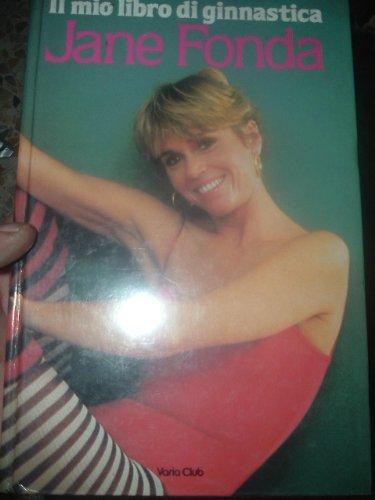 Il mio libro di ginnastica (Comefare)
