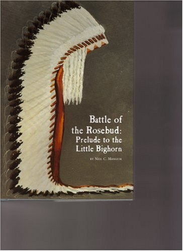 battle-of-the-rosebud-prelude-to-the-little-big-horn-montana-and-the-west-series