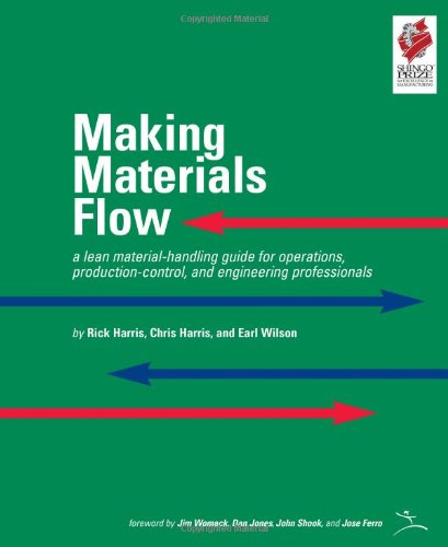 Making Materials Flow: Volume 1.1: A Lean Material-handling Guide for Operations, Production-control, and Engineering Professionals por Rick Harris