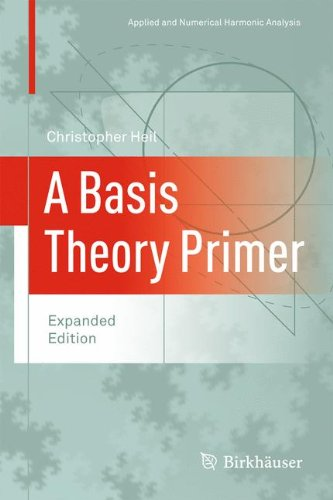 A Basis Theory Primer: Expanded Edition (Applied and Numerical Harmonic Analysis)
