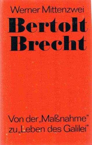 """Bertolt Brecht, Von der """"Maßnahme"""" zu """"Leben des Galilei"""""""