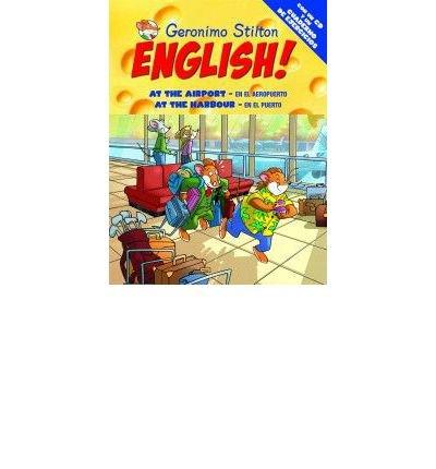 Geronimo Stilton English! 13 : At the airport = En el aeropuerto ; At the harbour = En el puerto (Paperback)(Spanish) - Common