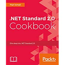 .NET Standard 2.0 Cookbook: Dive deep into .NET Standard 2.0