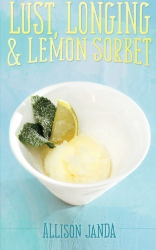 Lust, Longing & Lemon Sorbet by Allison Janda (2015-04-05) -