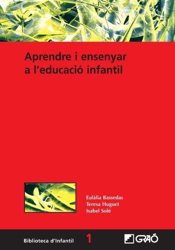 Aprendre i ensenyar a l'educació infantil by Eulalia Bassedas(2011-03-23)
