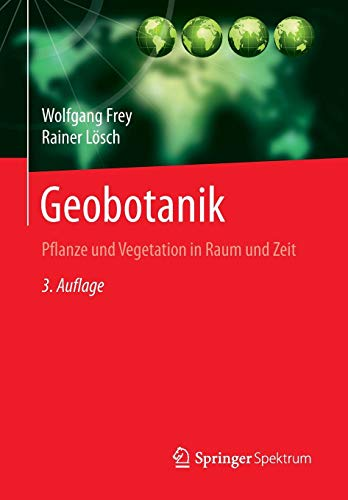 Geobotanik: Pflanze und Vegetation in Raum und Zeit