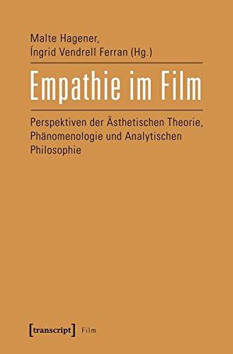 Empathie im Film: Perspektiven der Ästhetischen Theorie, Phänomenologie und Analytischen Philosophie