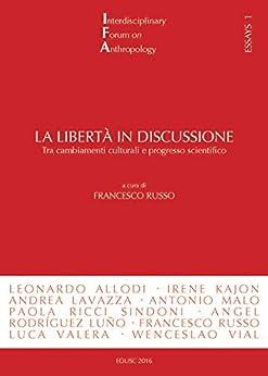La libertà in discussione: Tra cambiamenti culturali e progresso scientifico di [Russo, Francesco]