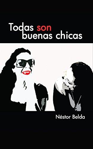 TODAS SON BUENAS CHICAS por Néstor Belda
