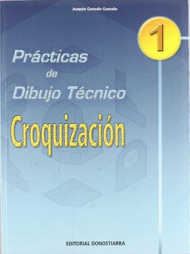 Prácticas de dibujo técnico n 1 : croquización por Joaquín Gonzalo Gonzalo