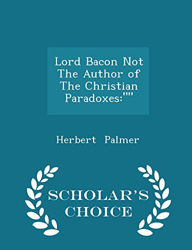 Lord Bacon Not The Author of The Christian Paradoxes: