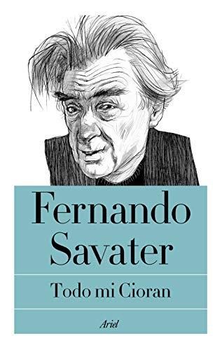 Todo mi Cioran (Biblioteca Fernando Savater)