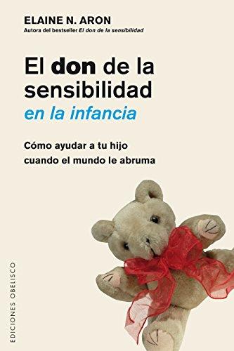 Don De La Sensibilidad En La Infancia, El (Psicología) por Elaine Aron