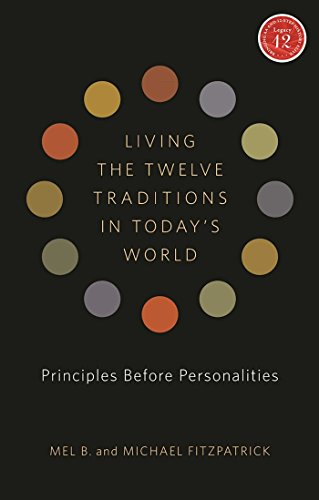 Living the Twelve Traditions in Today's World: Principles Before Personalities [With CD (Audio)] (Legacy 12) por Mel B
